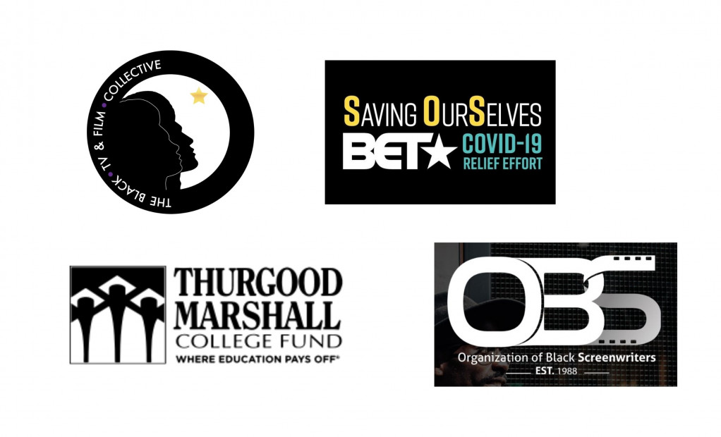 The Organization of Black Screenwriters (OBS), the Black TV & Film Collective, the BET COVID-19 Relief Fund, Thurgood Marshall College Fund